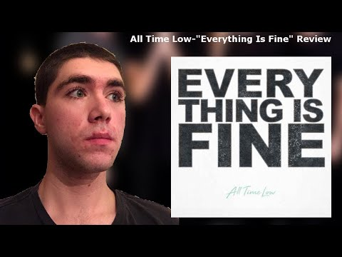 "All Time Low-""Everything Is Fine"" Reaction/Review"