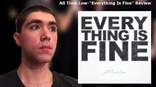 """All Time Low-""""Everything Is Fine"""" Reaction/Review"""