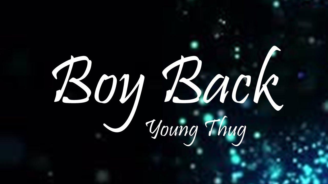 Young Thug - Boy Back Ft  NAV (Lyrics)