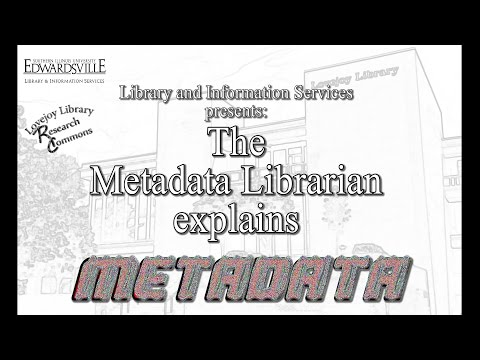 The Metadata Librarian Explains Metadata