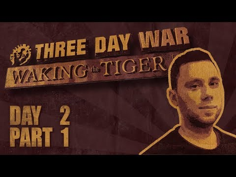 Three Day War: Waking the Tiger - Day 2 Part 1
