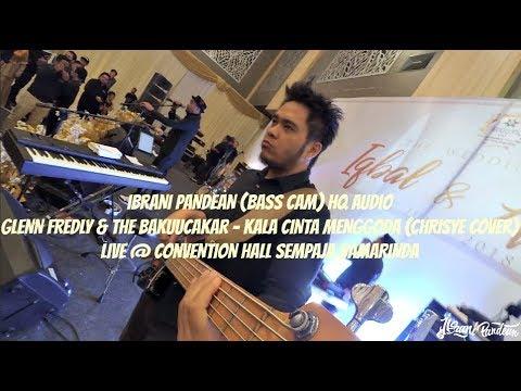 IBRANI PANDEAN - KALA CINTA MENGGODA (BASS CAM) WITH GLENN FREDLY & THE BAKUUCAKAR (HQ AUDIO)