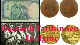 Osmanlı tarihinde, 8 ilginç para hikayeleri  ''tarihi bilgiler''