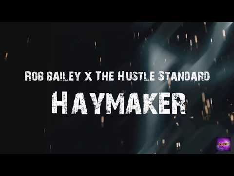 Rob Bailey & The Hustle Standard - HAYMAKER [BASS BOOSTED] - MaknepStudios