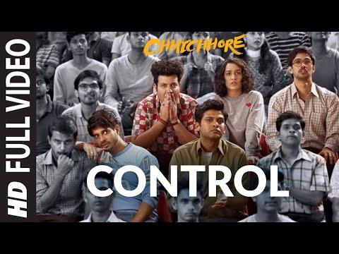 Full Song: Control | CHHICHHORE | Sushant, Shraddha | Pritam, Amitabh Bhattacharya | T-Series
