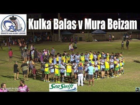 2018 Zenadth Kes Rugby League Carnival ~ Mura Beizam v Kulka Balas