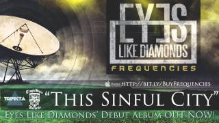 Watch Eyes Like Diamonds This Sinful City video