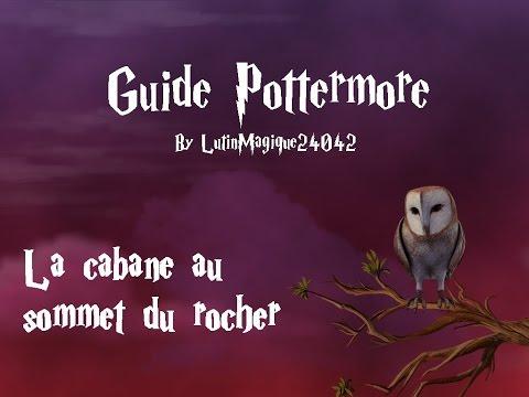 Guide Pottermore // La cabane au sommet du...