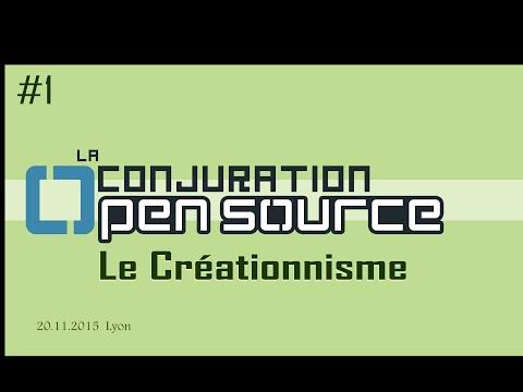 Le Créationnisme - La Conjuration Open Source #1