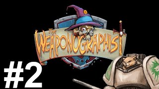 Weaponographist Gameplay - Episode 2 - Whip it (Semi) Good