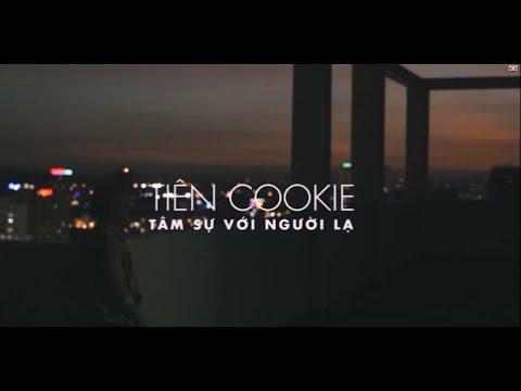 Tâm Sự Với Người Lạ | Official Music Video | Tiên Cookie