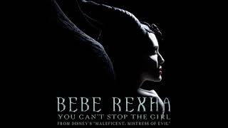 Bebe Rexha - You Can't Stop The Girl | Maleficent: Mistress Of Evil OST