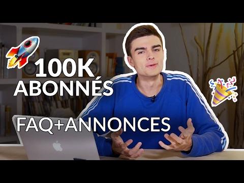 FAQ 100 000 ABONNÉS + ANNONCES 🎉 🚀