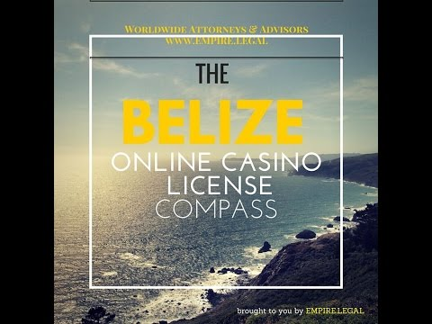 How to Apply for a Belize Online Casino License- Info@empire.legal