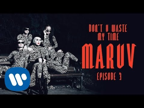 MARUV – Don't U Waste My Time