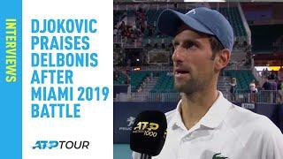 Djokovic Praises Delbonis After Miami 2019 Battle