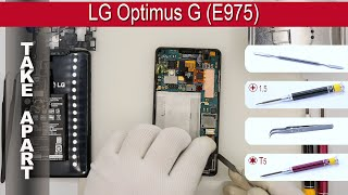 how to disassemble  LG Optimus G E975 Take apart Tutorial