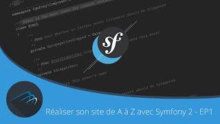{TUTO} Réaliser son site de A à Z avec Symfony 2 - EP 1