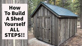 How To Build A Shed By Yourself All Steps 10x16