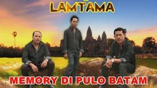 Trio Lamtama Memory Di Pulo Batam