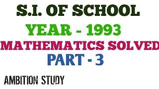 485. SUB INSPECTOR OF SCHOOL PREVIOUS YEAR ARITHMETIC/MATHEMATICS SOLVE(1993) PART -3