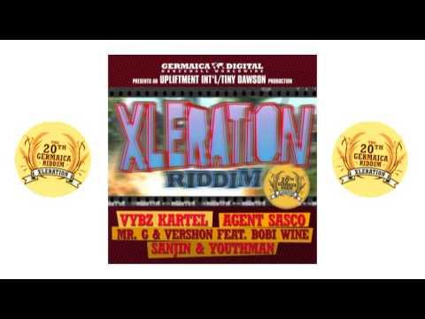 Xleration Riddim (Federation Mix feat. Vybz Kartel, Agent Sasco, Mr. G & Vershon, Sanjin & Youthman)