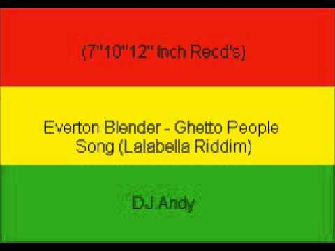 Everton Blender - Ghetto People Song (Lalabella Riddim)