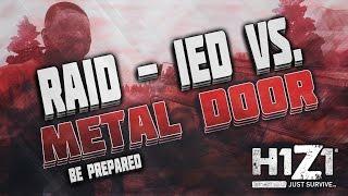 H1Z1 // NEW: IED vs Metal Door