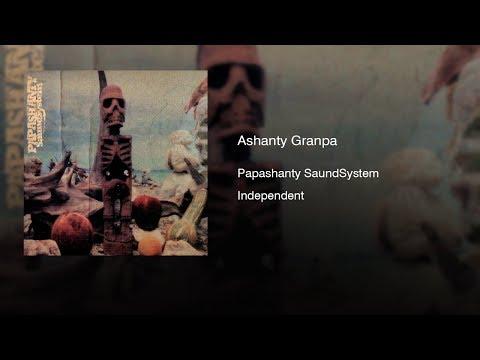 PapaShanty Saund System - Ashanty Granpa (2005) || Full Album ||