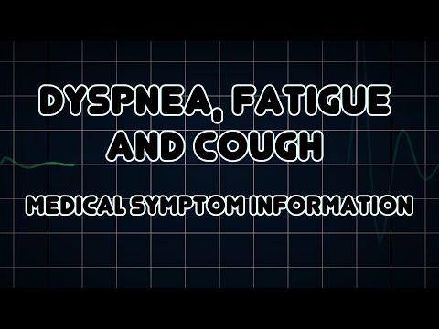 Dyspnea, Fatigue and Cough (Medical Symptom)