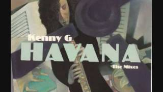 Kenny G - Havana(Tony Moran Club Mix)1997