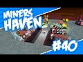 Miners Haven 40 THIS GAME HATES ME Roblox Miners Haven