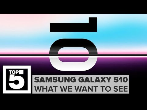 Samsung Galaxy S10: What we want to see
