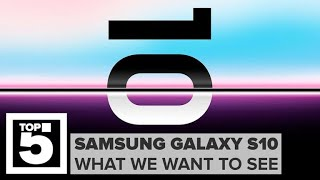 Samsung Galaxy S10: What we want to see (CNET Top 5)