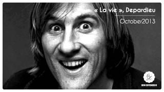 Bon Entendeur : La vie est une prison, Depardieu, October 2013