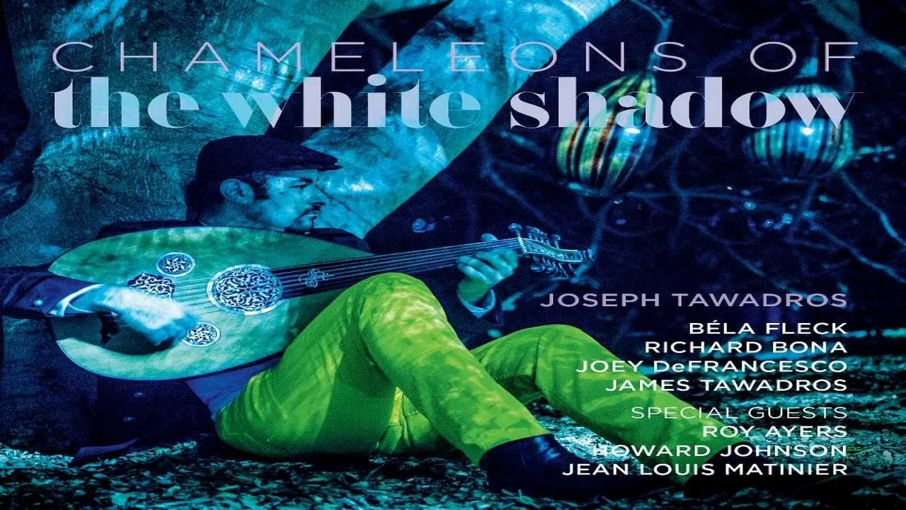 joseph tawadros chameleons of the white shadow