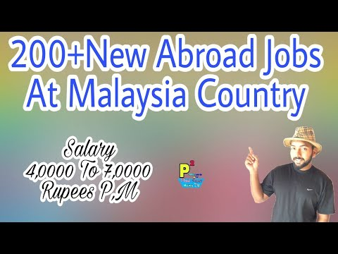 Abroad Job At Malaysia Country,200+ Jobs(Heavy Work) Post Salary 40000 To 70000