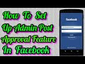 How To Set Up Admin Post Approval Feature Of Group In Facebook