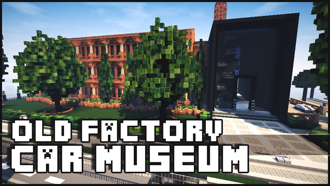 Minecraft Old Factory Amp Car Museum YouTube