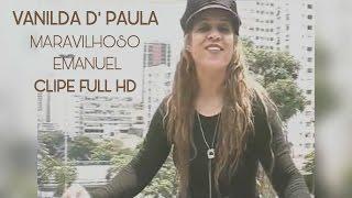MARAVILHOSO EMANUEL - VANILDA D' PAULA (CLIP REMASTERIZADO)