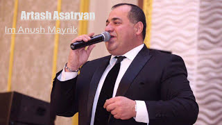 Artash Asatryan   Im Anush Mayrik (New Audio 2017)