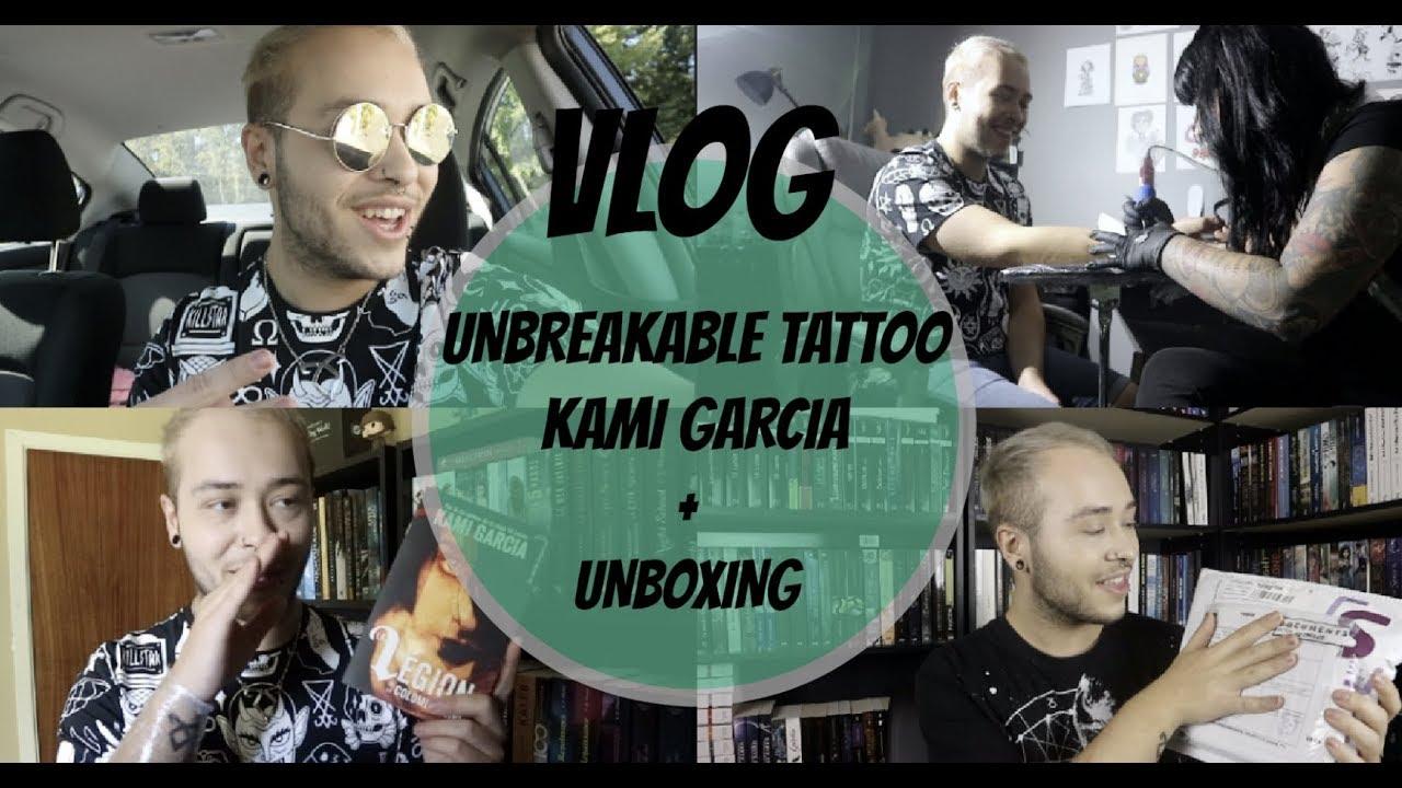 Vlog Unbreakable Tattoo Par Kami Garcia Unboxing Youtube