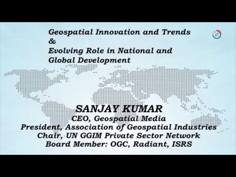 Geospatial innovation, trends and its evolving role in global development by Sanjay Kumar