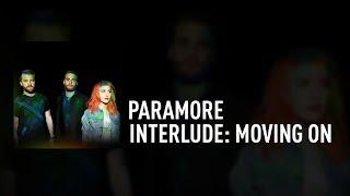 Paramore - Interlude: Moving On (Tradução)