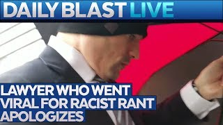 Attorney Apologizes For Viral Racist Rant
