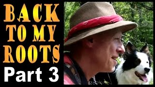 BACK TO MY ROOTS. Part 3. An inspirational journey in the wilderness.