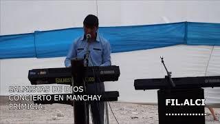 SALMISTA DE DIOS MINISTERIO DE ALABANZA Y ADORACIO EN CONCIERTO LIMA MANCHAY