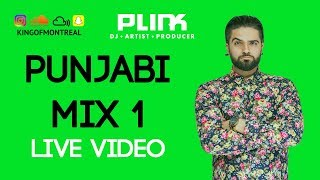 Punjabi Mix Part 1 - DJ Plink - (New Punjabi Songs) FILMED LIVE