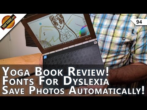 Yoga Book Review! Save & Backup Photos Automatically, Fonts For Dyslexia, First Ham Radio!