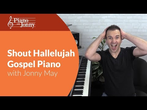 Shout, Hallelujah! - Gospel Piano With Sheet Music